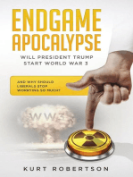 Endgame Apocalypse WW3 Will President Trump start World War 3? And why should liberals stop worrying so much?