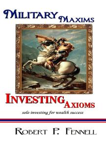Military Maxims; Investing Axioms