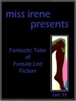 Miss Irene Presents - Tale 35