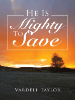 He Is Mighty to Save
