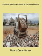 Resíduos Sólidos Na Construção Civil E Seu Destino