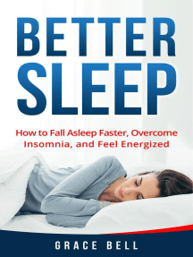 Better Sleep: How to Fall Asleep Faster, Overcome Insomnia, and Feel Energized