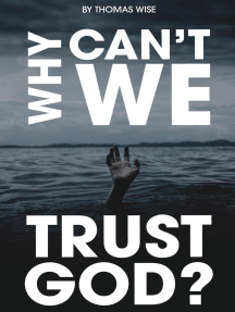Why Can't We Trust God?