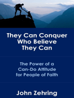 They Can Conquer Who Believe They Can