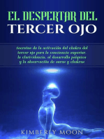 El Despertar del Tercer Ojo: Secretos de la activación del chakra del tercer ojo para la conciencia superior, la clarividencia, el desarrollo psíquico y la observación de auras y chakras