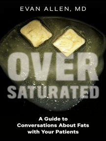 Oversaturated: A Guide to Conversations About Fats With Your Patients