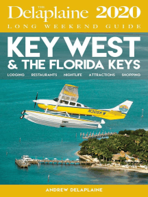 Key West & the Florida Keys - The Delaplaine 2020 Long Weekend Guide: Long Weekend Guides
