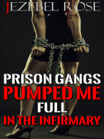 Prison Gangs Pumped Me Full In The Infirmary