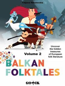 Balkan Folktales: Balkan Folktales, #2