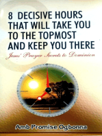 8 Decisive Hours That Will Take You To The Topmost And Keep You There