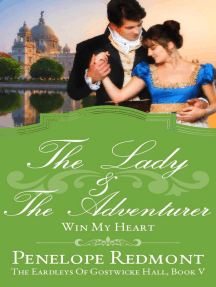 The Lady And The Adventurer: Win My Heart: The Eardleys Of Gostwicke Hall, #5