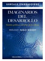 Imaginarios del desarrollo: Gestión política y científica de la cultura