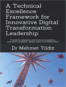 A Technical Excellence Framework for Innovative Digital Transformation Leadership