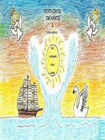 Petits contes enchantés 2: Sur le chemin de la vérité