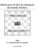 Match pour le titre de champion du monde d'échecs: Wilhlem Steinitz - Johannes Zukertort