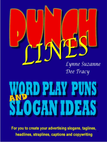 Punch Lines: Word Play Puns and Slogan Ideas for You to Create Your Advertising Slogans, Taglines, Headlines, Straplines, Captions and Copywriting