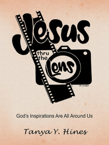 Jesus Thru the Lens: God's Inspirations Are All Around Us