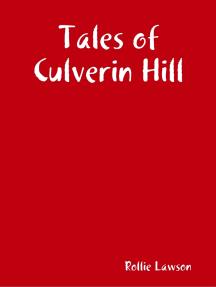 Tales of Culverin Hill