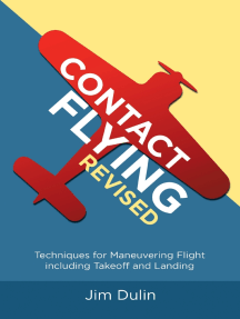 Contact Flying Revised: Techniques for Maneuvering Flight Including Takeoff and Landing