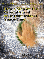 How a Slap on the Ground Saved Four Dimensional Space-Time