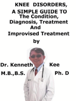 Knee Disorders, A Simple Guide To The Condition, Diagnosis, Treatment And Improvised Treatments