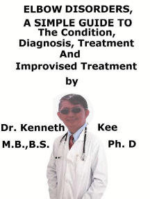 Elbow Disorders, A Simple Guide To The Condition, Diagnosis, Treatment And Improvised Treatment