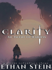 Clarity: An Ascent to Madness: A Divine Potentials Story: Asha's Adventures in Mahrahspand, #1