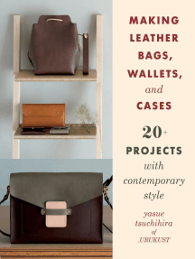Making Leather Bags, Wallets, and Cases: 20+ Projects with Contemporary Style