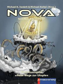 "NOVA Science-Fiction 27: Themenausgabe ""Neue Wege zur Utopie"""