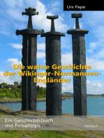 Die wahre Geschichte der Wikinger – Normannen – Engländer