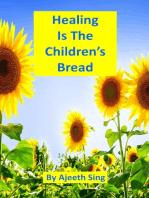 Healing Is The Children's Bread