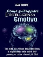 Come sviluppare l'Intelligenza emotiva