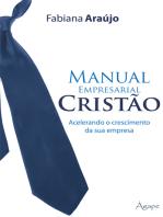 Manuel empresarial cristão: Acelerando o crescimento da sua empresa