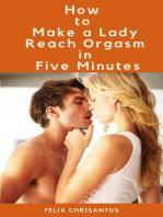 How to Make a Lady Reach Orgasm in Five Minutes