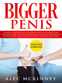 Bigger Penis: Powerful and Realistic Methods on How to Supersize your Penis and Reverse the Most Common Male Issues Such as Erectile Dysfunction, Premature Ejaculation, Low Libido, and More!