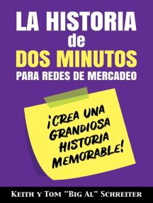 La Historia de Dos Minutos para Redes de Mercadeo: ¡Crea una Grandiosa Historia Memorable!