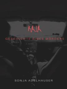 Kaja: Geschichte eines Mörders