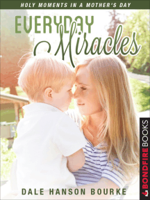 Everyday Miracles: Holy Moments in a Mother's Day