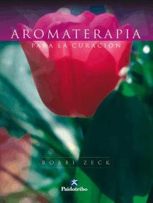 Aromaterapia para la curación (Bicolor)