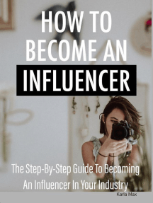 How to Become an Influencer - The Step-By-Step Guide to Becoming an Influencer in Your Industry