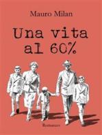 Una vita al 60 %