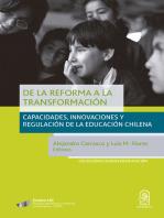 De la reforma a la transformación: Capacidades, innovaciones y regulación de la educación chilena