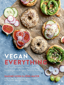Vegan Everything: 100 Easy Recipes for Any Craving—from Bagels to Burgers, Tacos to Ramen