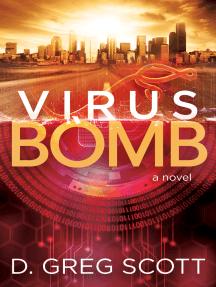 Virus Bomb: A Novel