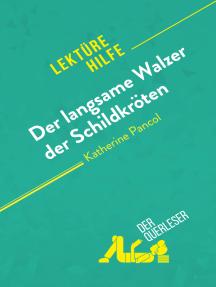 Der langsame Walzer der Schildkröten von Katherine Pancol (Lektürehilfe): Detaillierte Zusammenfassung, Personenanalyse und Interpretation