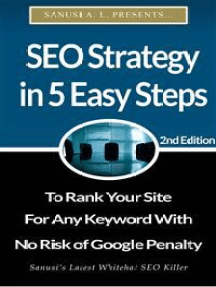 SEO Strategy in 5 Easy Steps to Rank Your Site for Any Keyword With No Risk of Google Penalty