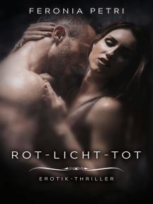 Rot-Licht-Tot: Erotik-Thriller