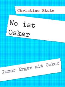 Wo ist Oskar: Immer Ärger mit Oskar