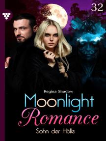 Moonlight Romance 32 – Romantic Thriller: Sohn der Hölle