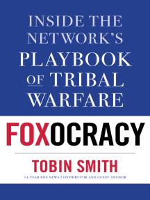 Foxocracy: Inside the Network's Playbook of Tribal Warfare